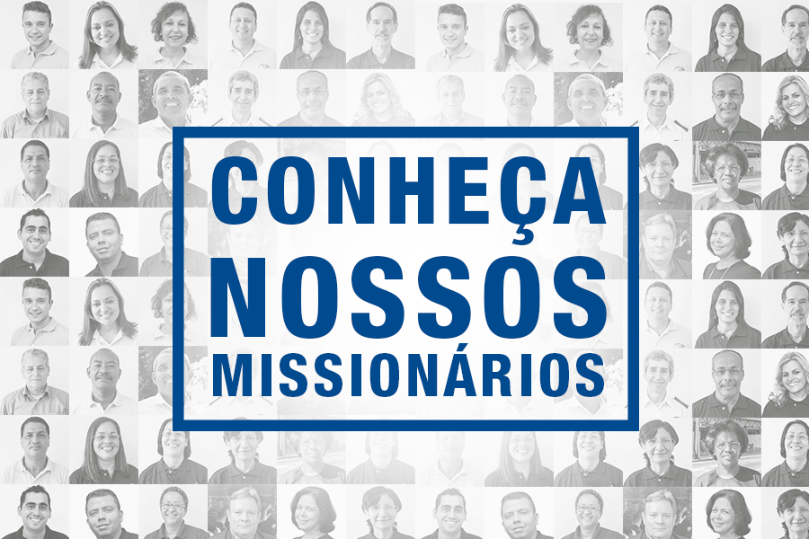 Conheça nossos missionários
